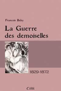 Couverture du livre la guerre des demoiselles de François Baby